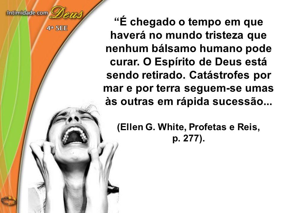 (Ellen G. White, Profetas e Reis,