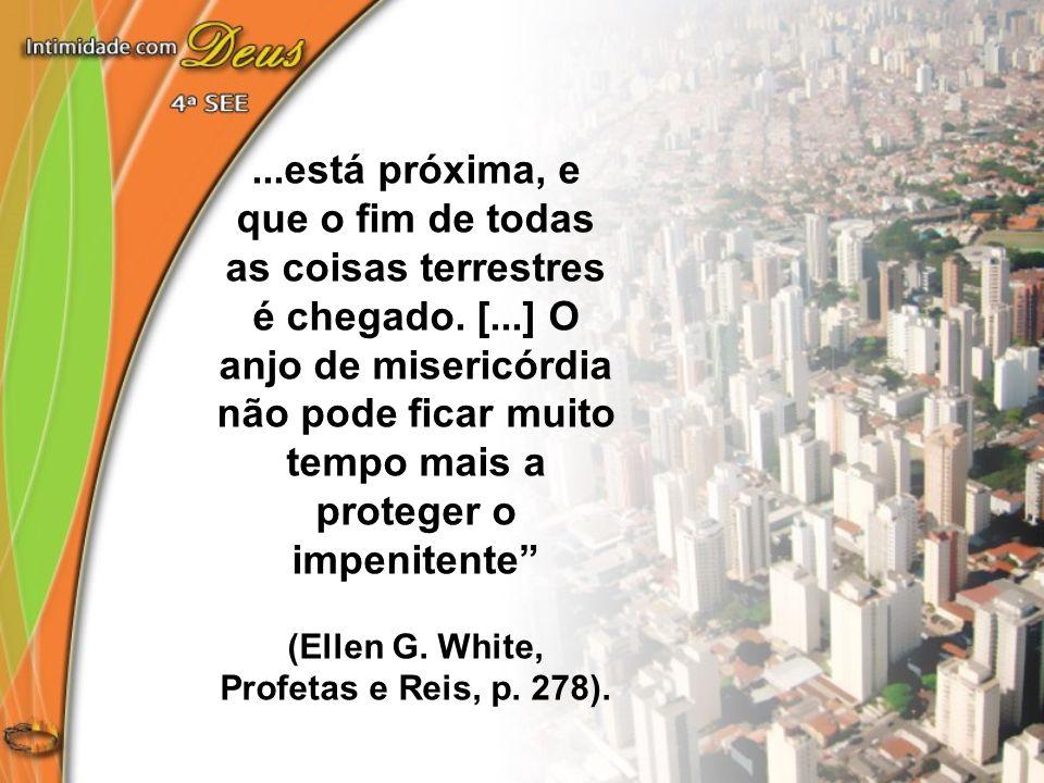 (Ellen G. White, Profetas e Reis, p. 278).