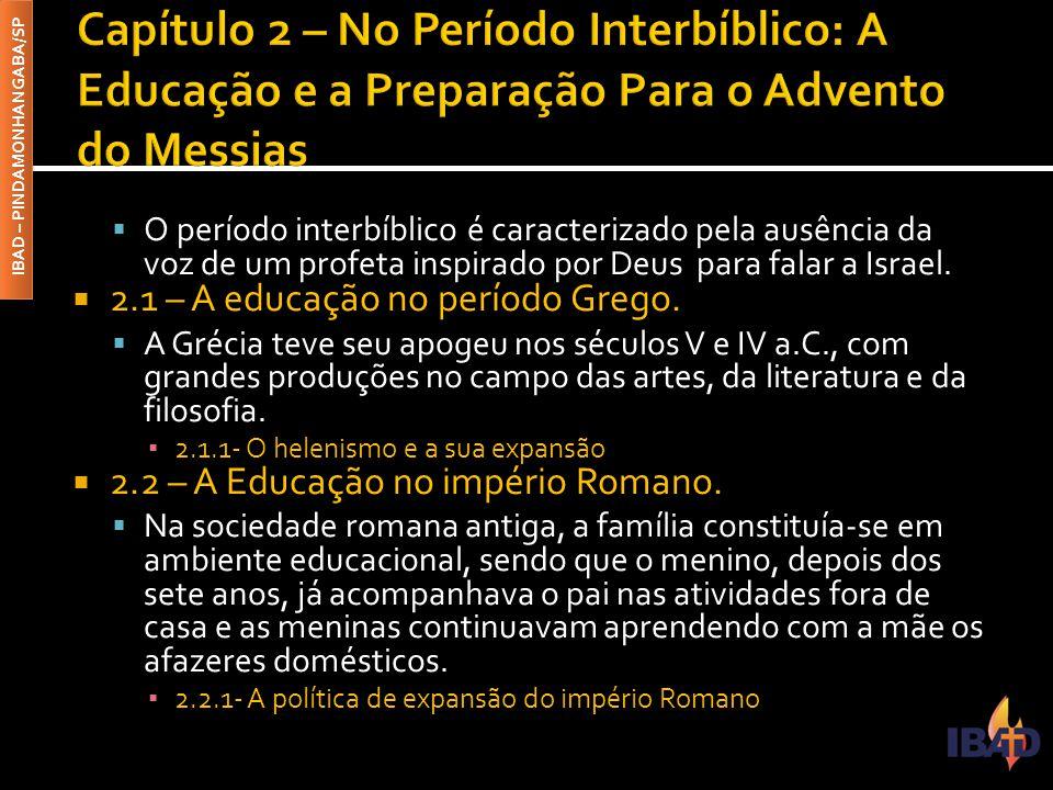 Capítulo 2 – No Período Interbíblico: A Educação e a Preparação Para o Advento do Messias