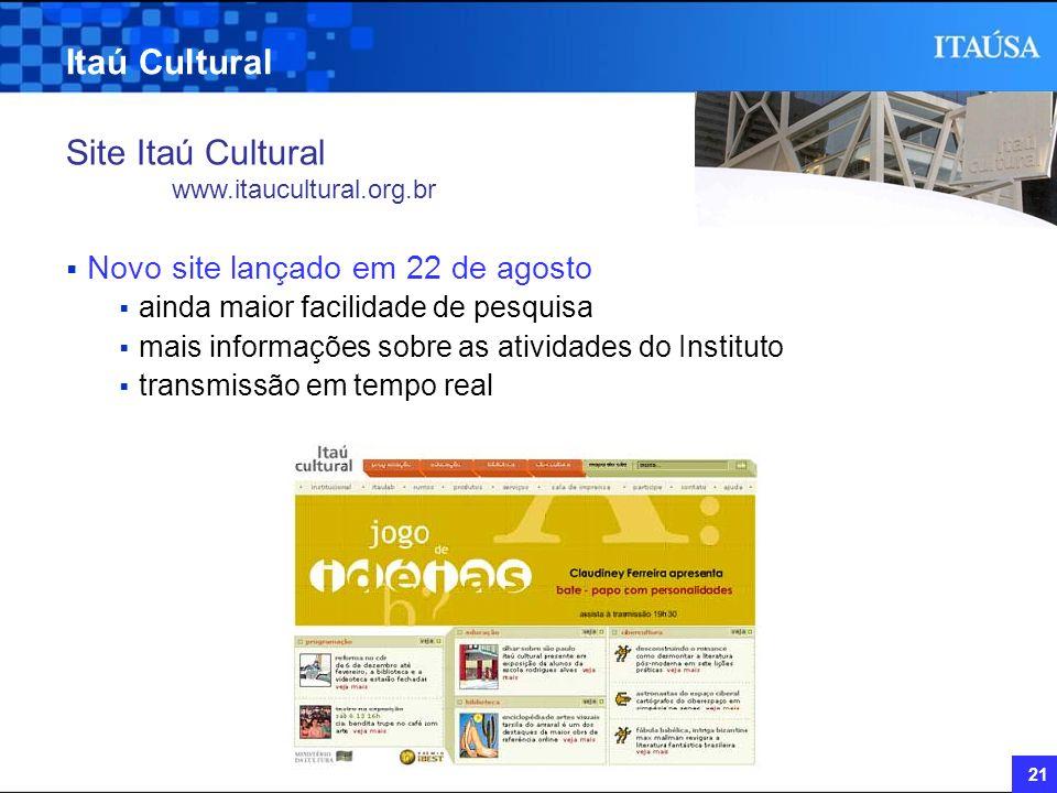 Itaú Cultural Site Itaú Cultural Novo site lançado em 22 de agosto