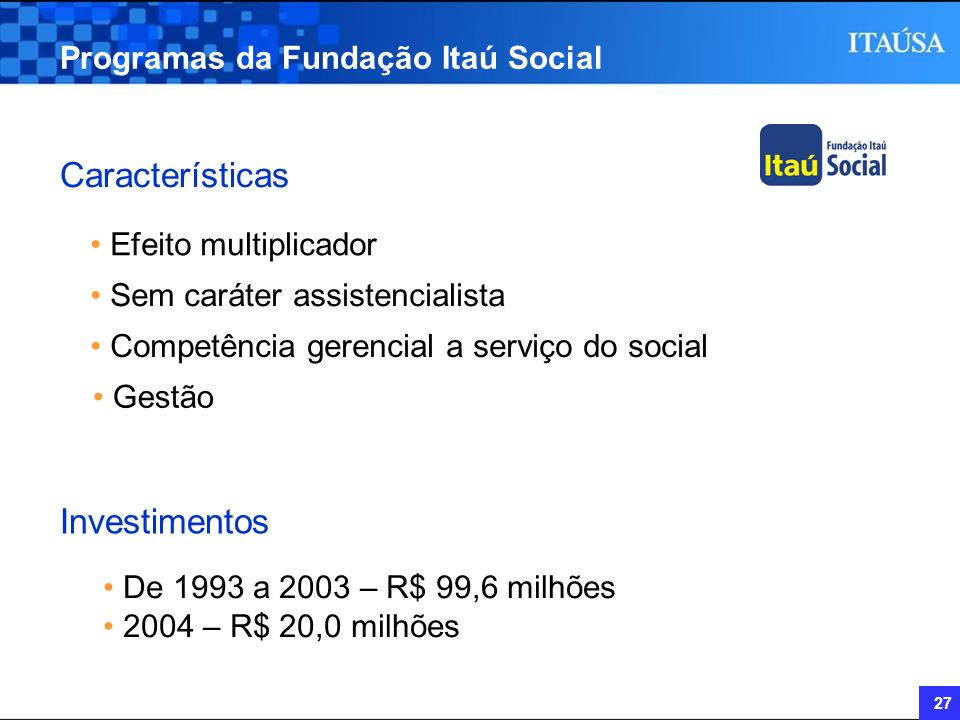 Características Investimentos Programas da Fundação Itaú Social
