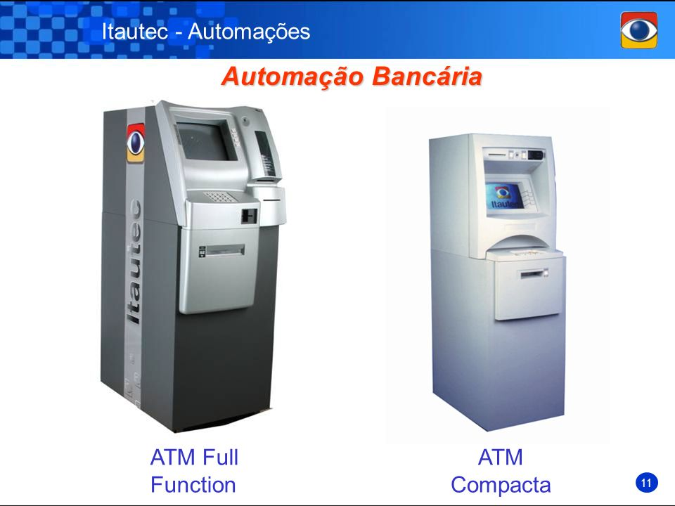 Automação Bancária Itautec - Automações ATM Full Function ATM Compacta