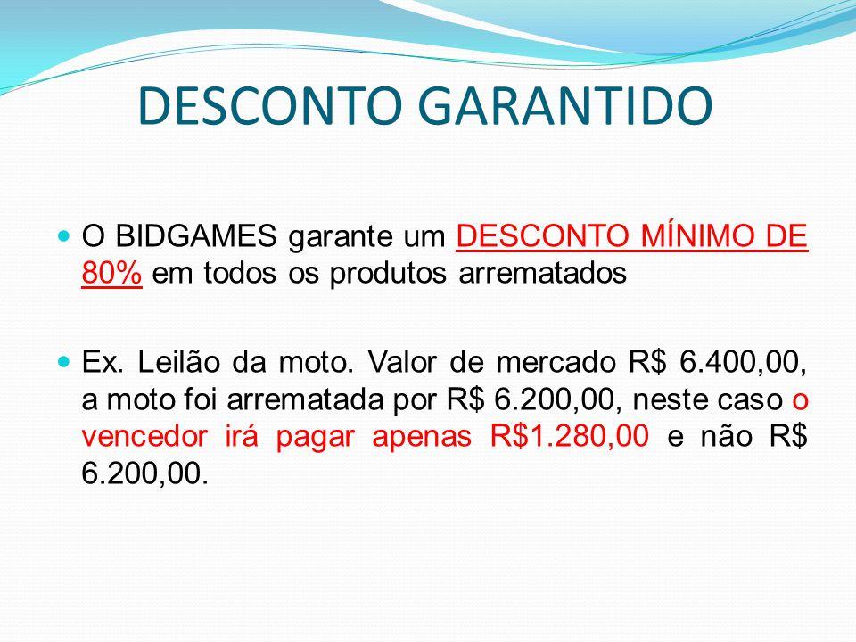 DESCONTO GARANTIDO O BIDGAMES garante um DESCONTO MÍNIMO DE 80% em todos os produtos arrematados.