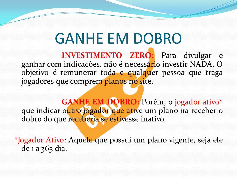 GANHE EM DOBRO