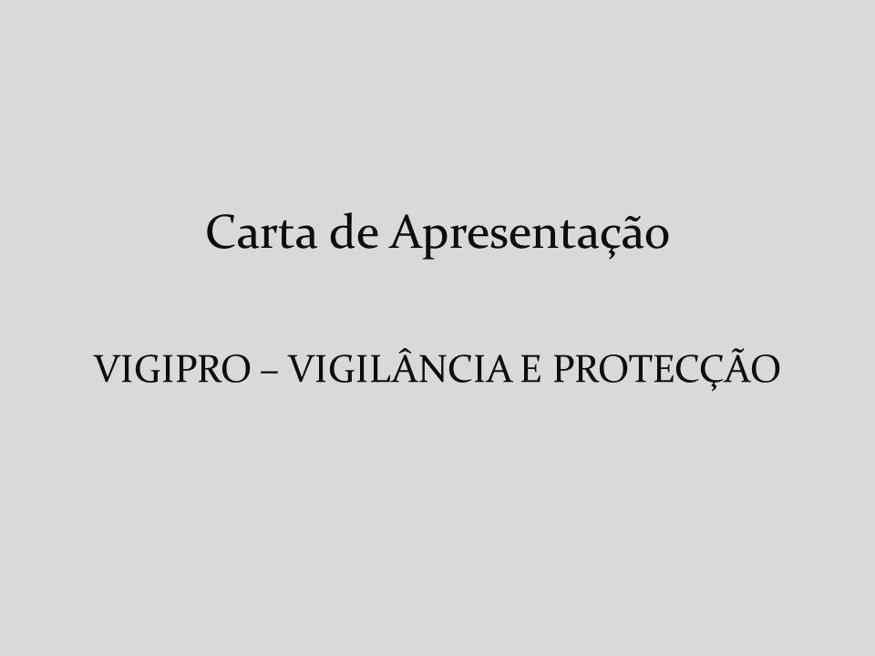 VIGIPRO – VIGILÂNCIA E PROTECÇÃO
