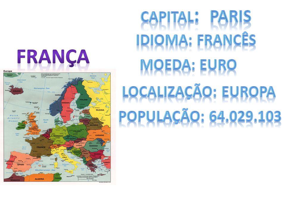 frança CAPITAL: paris IDIOMA: francês MOEDA: euro Localização: europa
