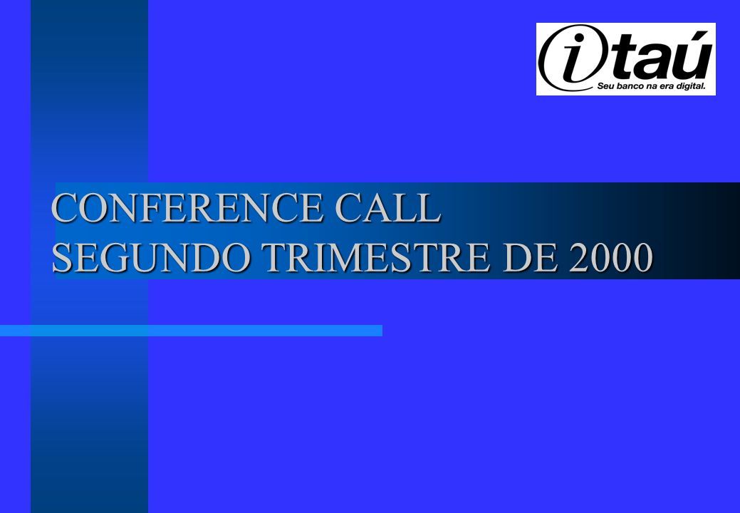 CONFERENCE CALL SEGUNDO TRIMESTRE DE 2000