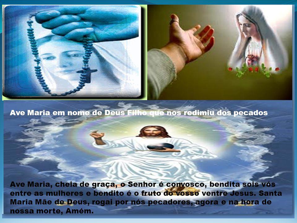 Ave Maria em nome de Deus Filho que nos redimiu dos pecados