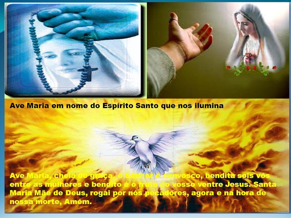Ave Maria em nome do Espírito Santo que nos ilumina