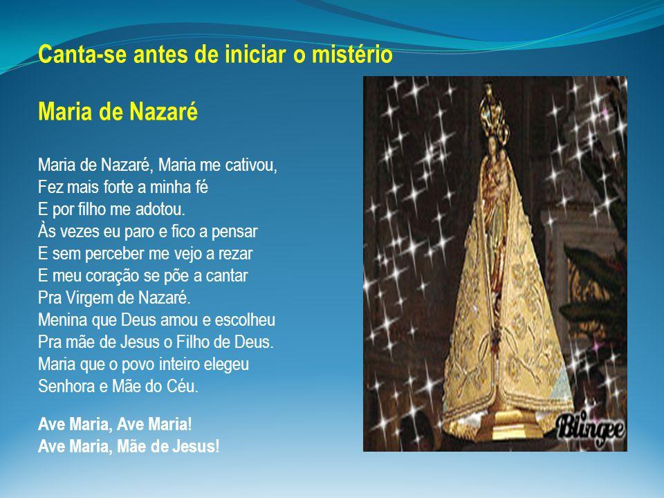 Canta-se antes de iniciar o mistério Maria de Nazaré