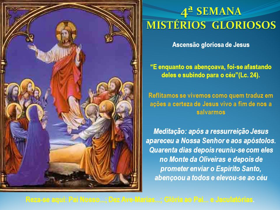 4ª SEMANA MISTÉRIOS GLORIOSOS Ascensão gloriosa de Jesus