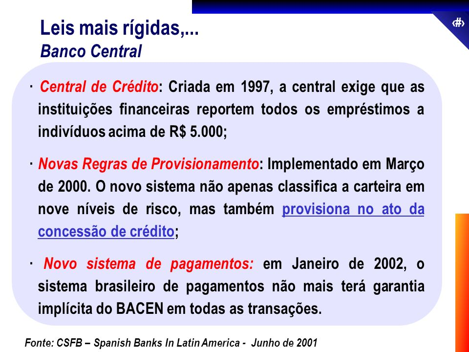 Leis mais rígidas,... Banco Central