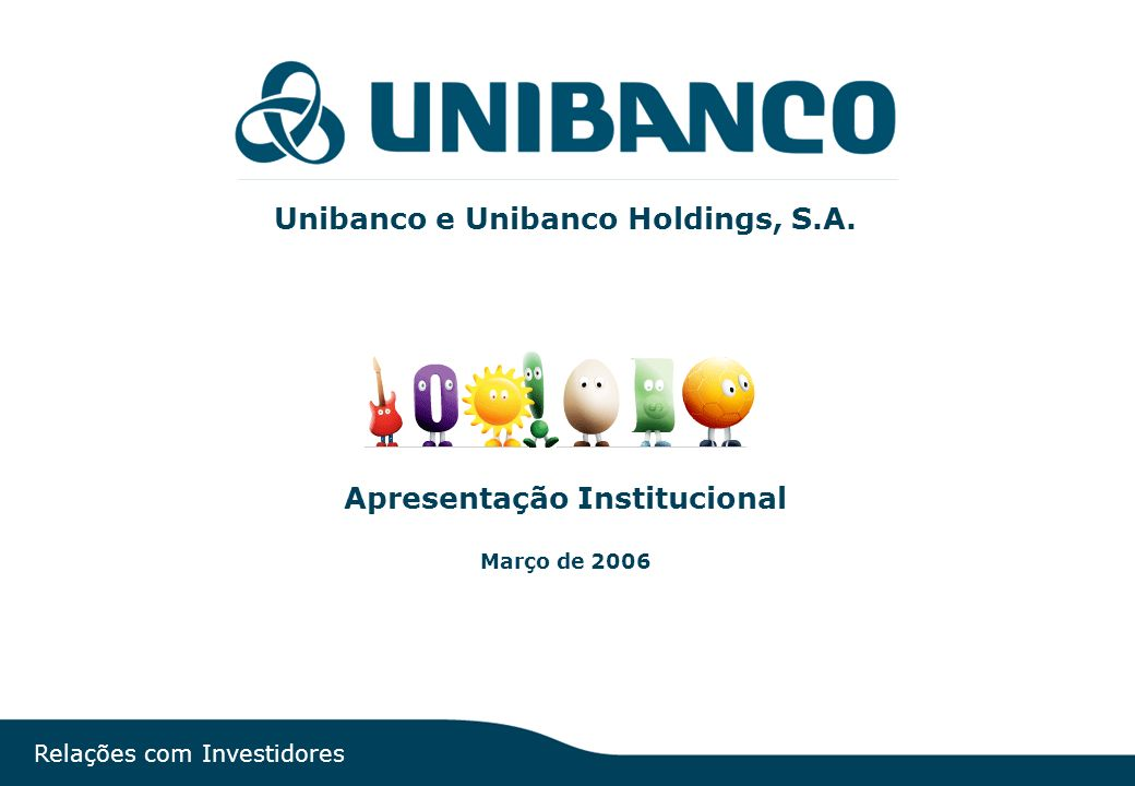 Unibanco e Unibanco Holdings, S.A. Apresentação Institucional