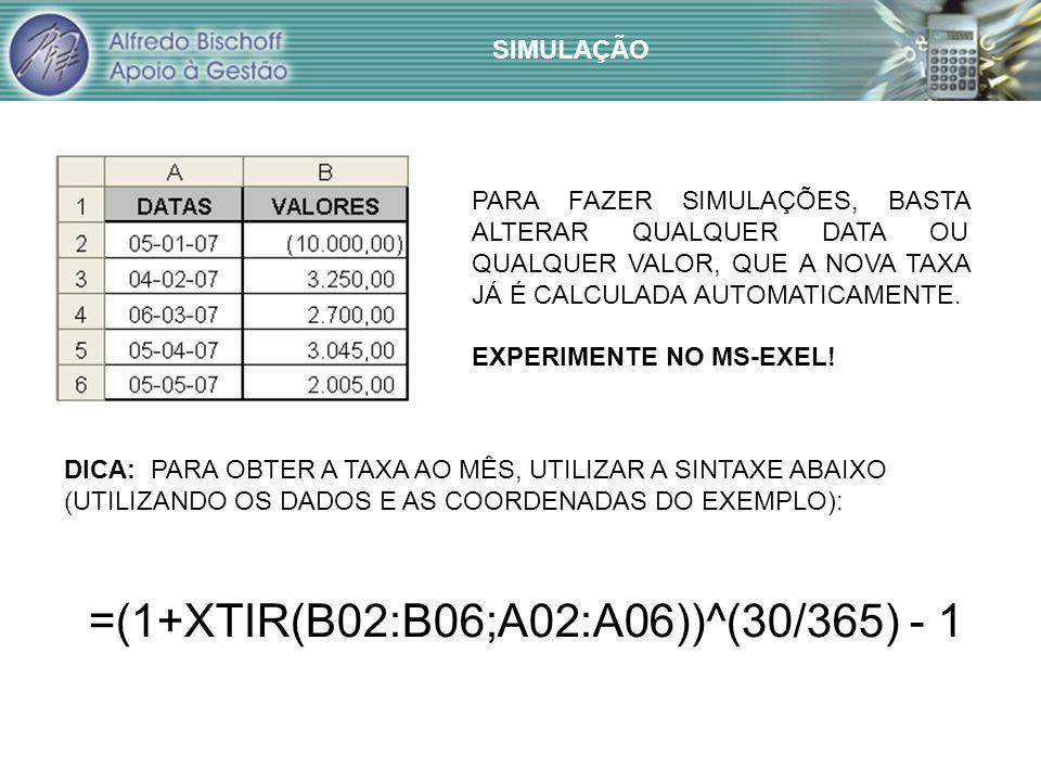 =(1+XTIR(B02:B06;A02:A06))^(30/365) - 1