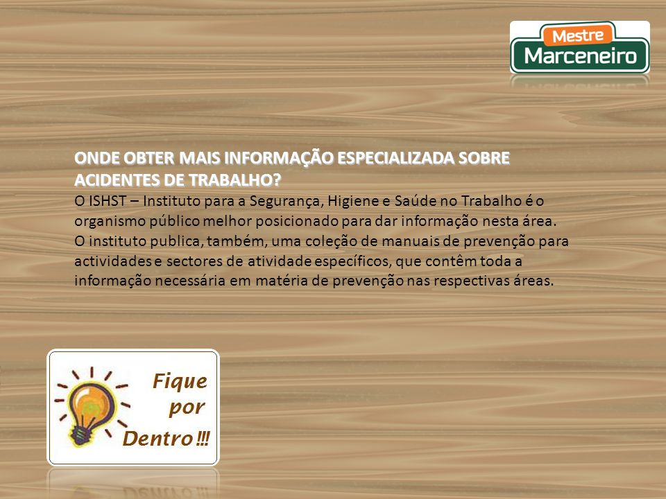 ONDE OBTER MAIS INFORMAÇÃO ESPECIALIZADA SOBRE ACIDENTES DE TRABALHO