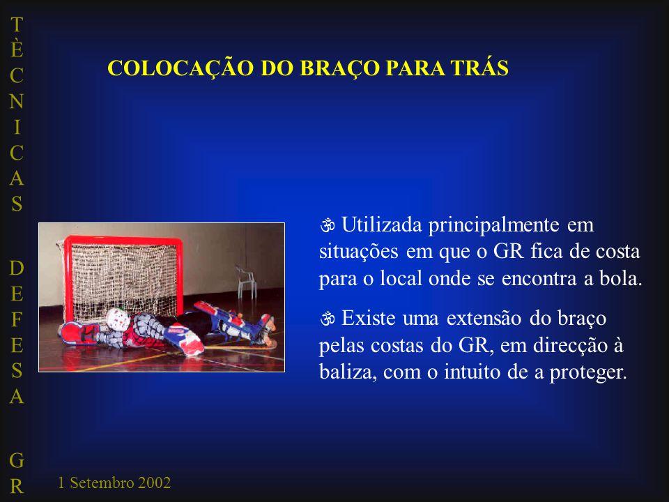 COLOCAÇÃO DO BRAÇO PARA TRÁS