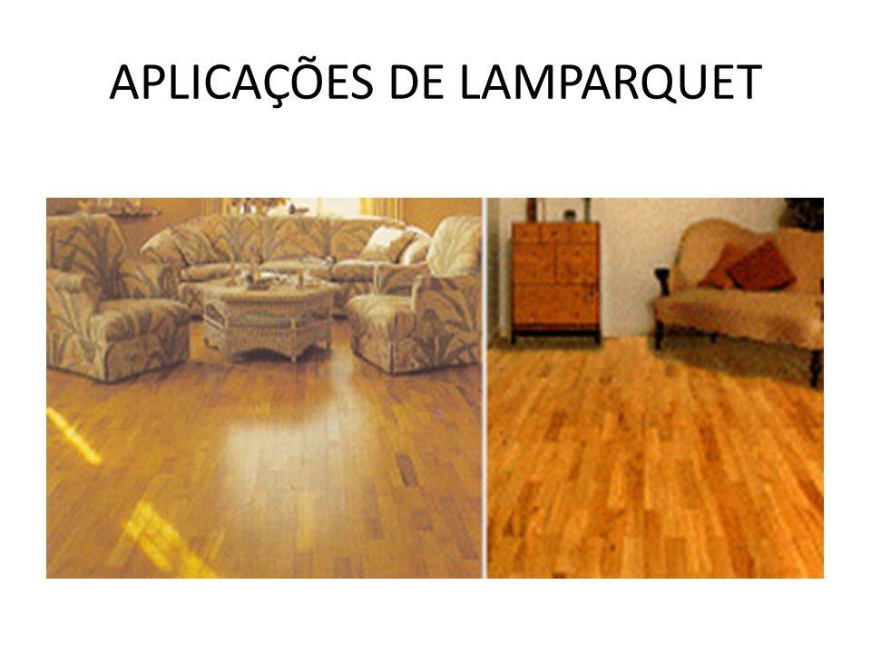 APLICAÇÕES DE LAMPARQUET