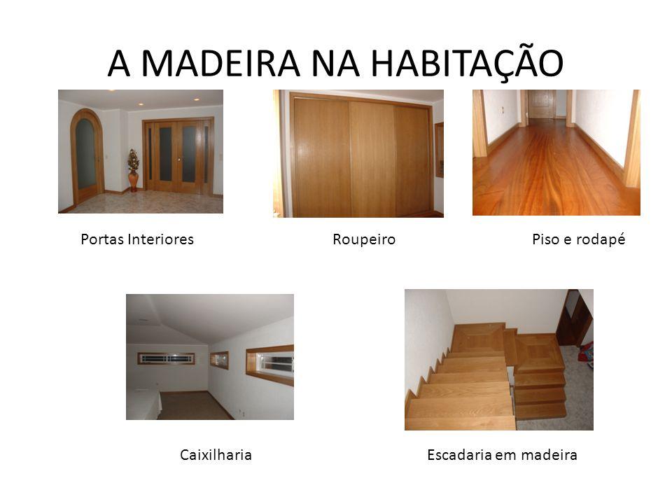 A MADEIRA NA HABITAÇÃO Portas Interiores Roupeiro Piso e rodapé