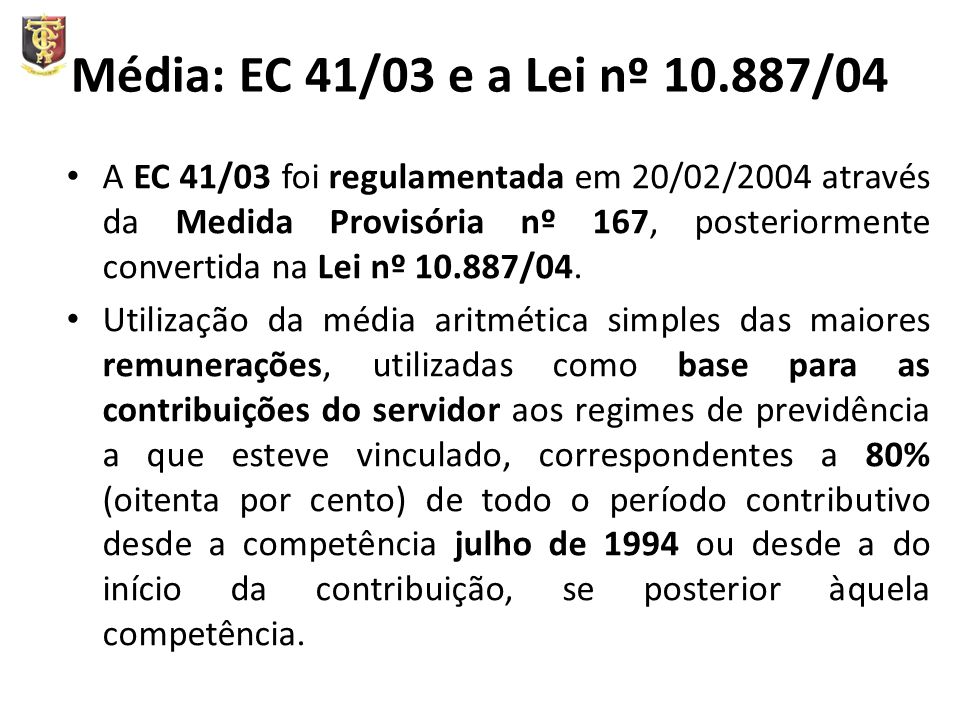 Média: EC 41/03 e a Lei nº 10.887/04