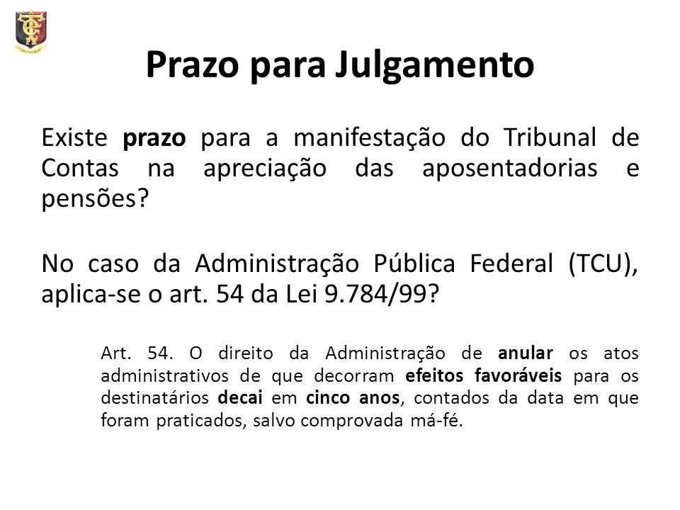 Prazo para Julgamento Existe prazo para a manifestação do Tribunal de Contas na apreciação das aposentadorias e pensões