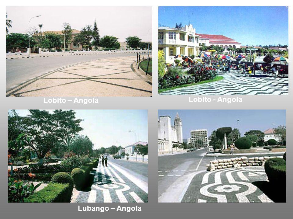 Lobito – Angola Lobito - Angola Lubango – Angola
