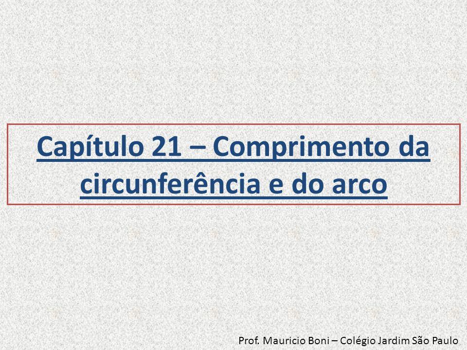 Capítulo 21 – Comprimento da circunferência e do arco