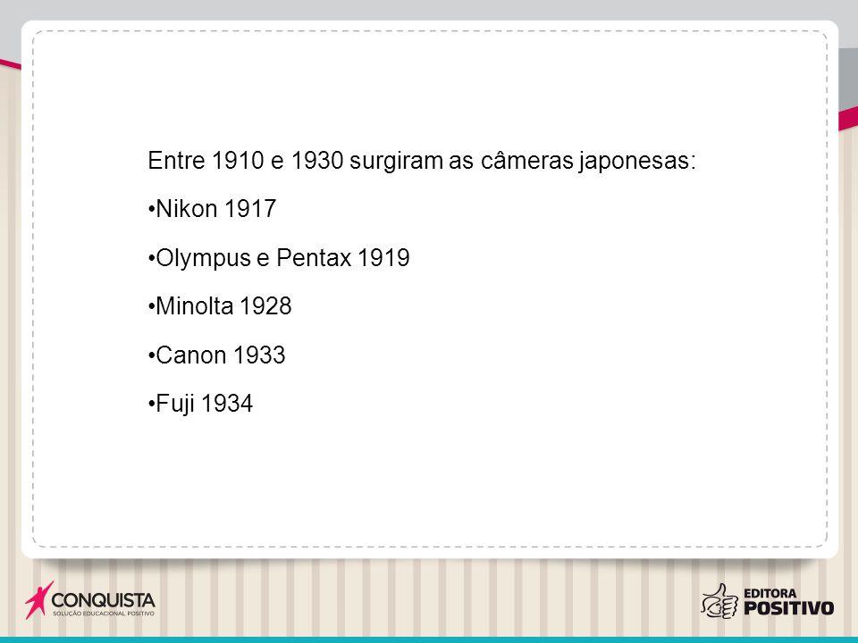 Entre 1910 e 1930 surgiram as câmeras japonesas: