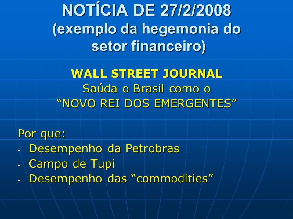 NOTÍCIA DE 27/2/2008 (exemplo da hegemonia do setor financeiro)
