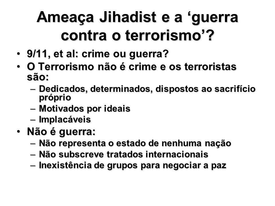 Ameaça Jihadist e a 'guerra contra o terrorismo'