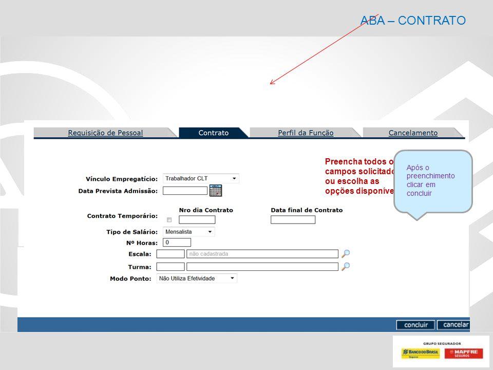 ABA – CONTRATO Preencha todos os campos solicitados, ou escolha as opções disponíveis.