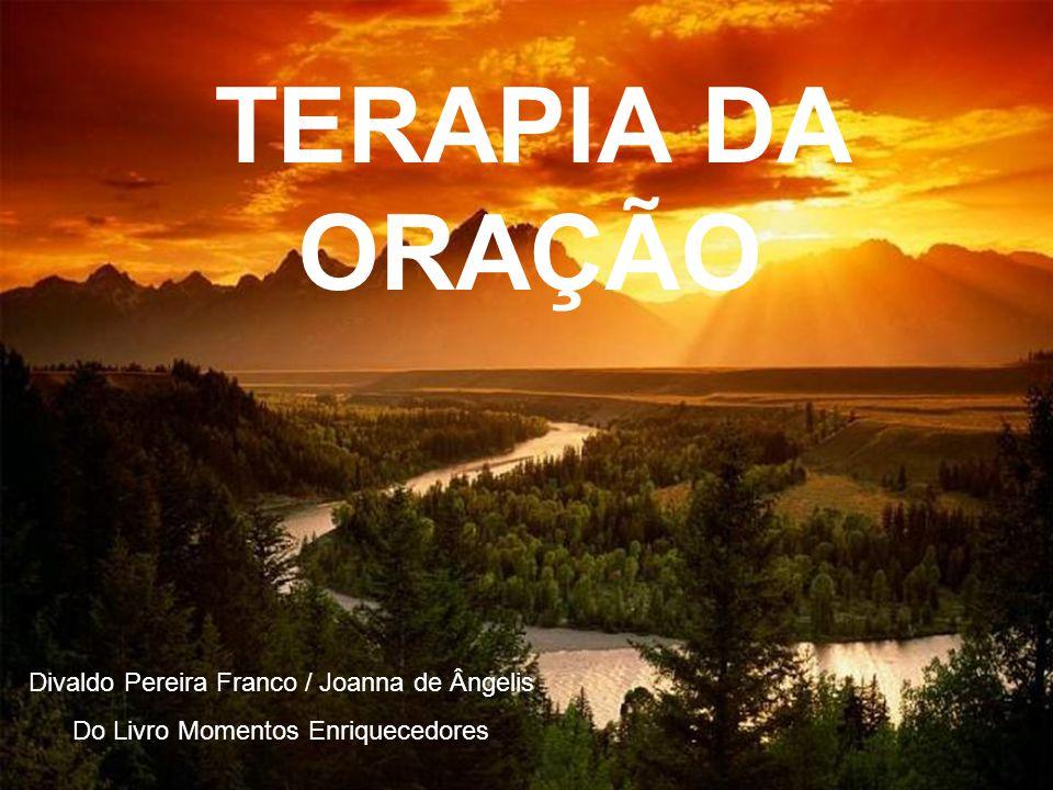 TERAPIA DA ORAÇÃO Divaldo Pereira Franco / Joanna de Ângelis