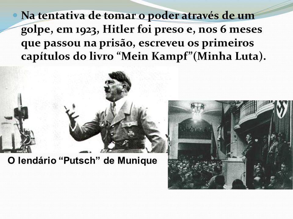 Na tentativa de tomar o poder através de um golpe, em 1923, Hitler foi preso e, nos 6 meses que passou na prisão, escreveu os primeiros capítulos do livro Mein Kampf (Minha Luta).