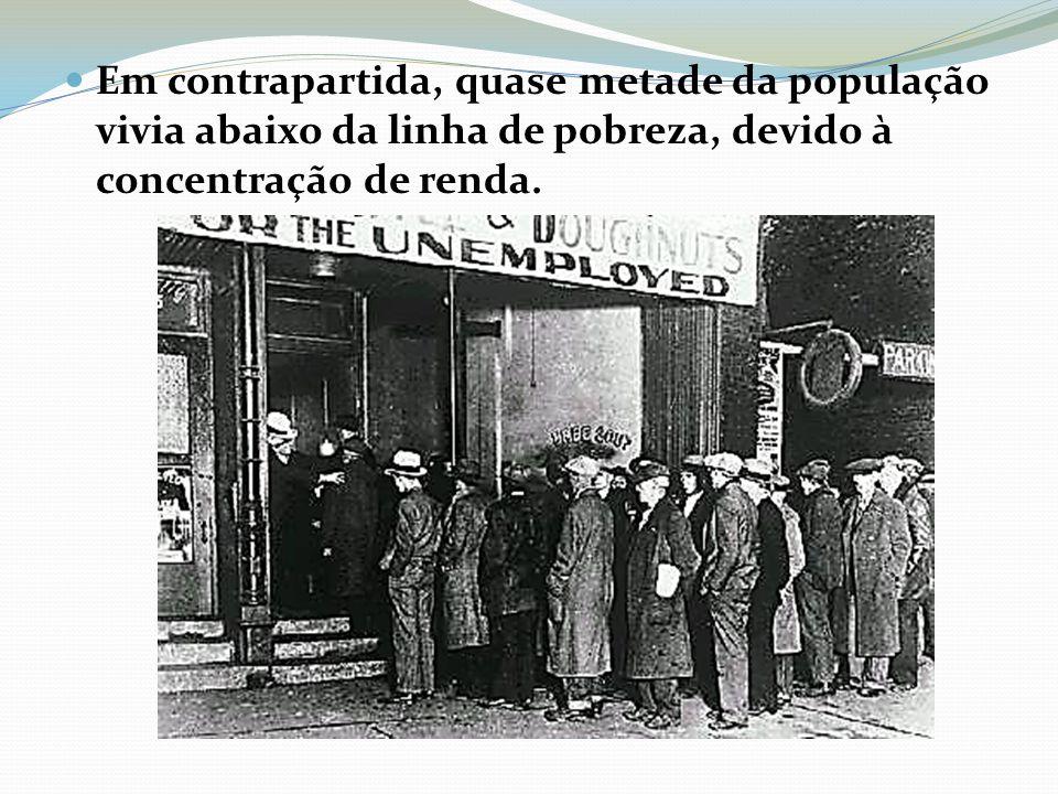 Em contrapartida, quase metade da população vivia abaixo da linha de pobreza, devido à concentração de renda.