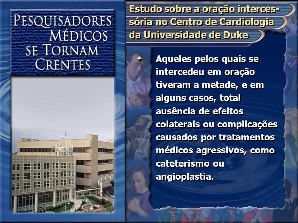Estudo sobre a oração interces-sória no Centro de Cardiologia da Universidade de Duke