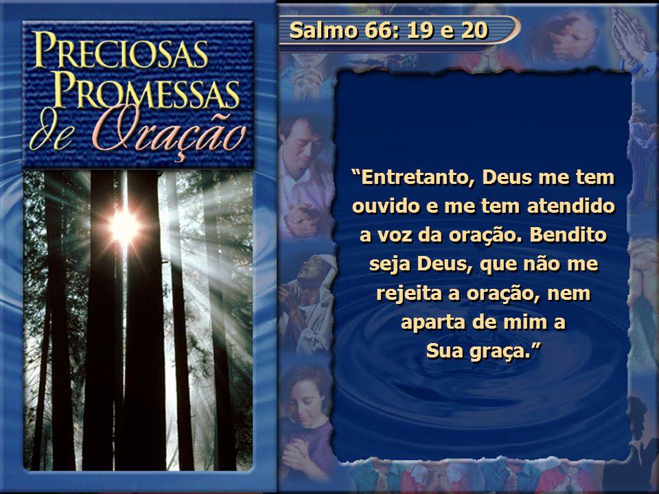 Salmo 66: 19 e 20