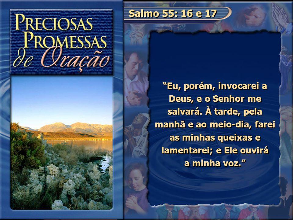 Salmo 55: 16 e 17