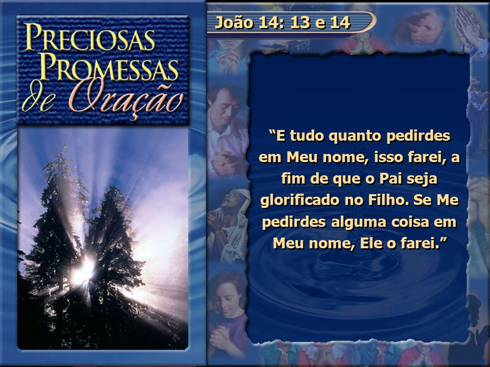 João 14: 13 e 14