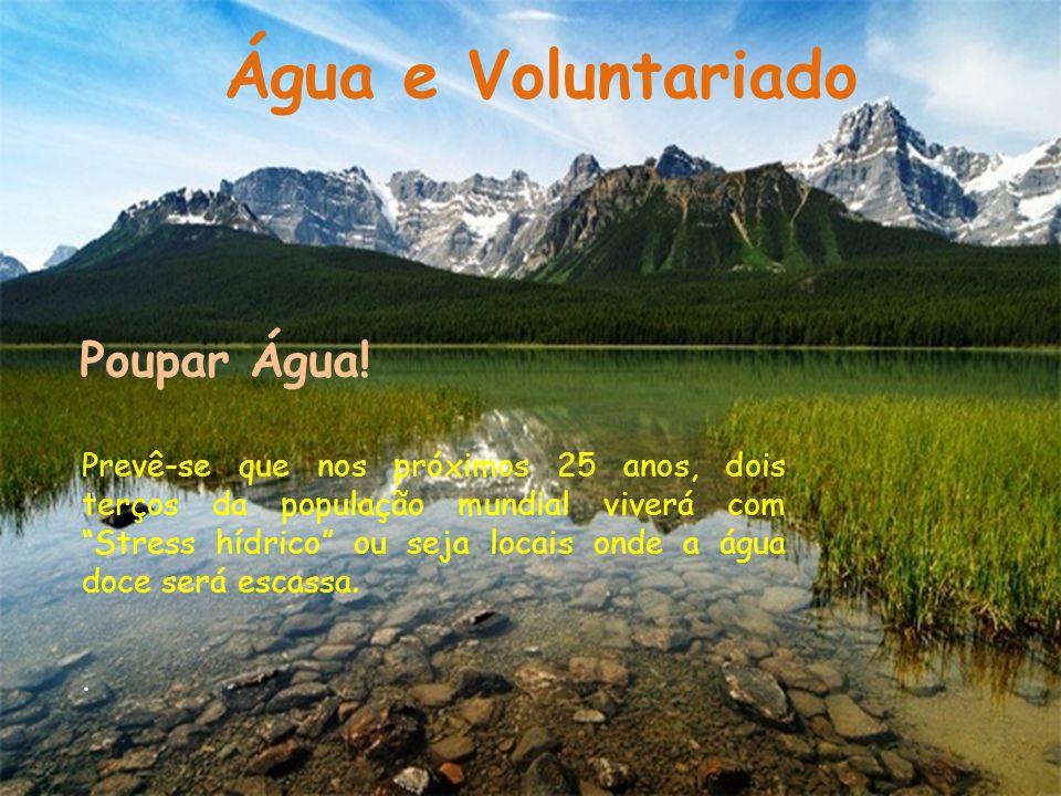 Água e Voluntariado Poupar Água! .