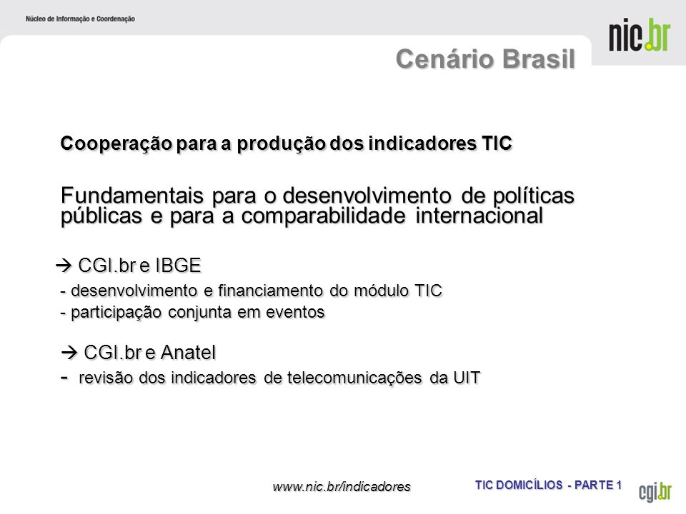 Cenário Brasil Cooperação para a produção dos indicadores TIC