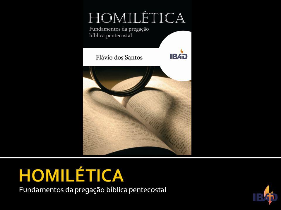 HOMILÉTICA Fundamentos da pregação bíblica pentecostal