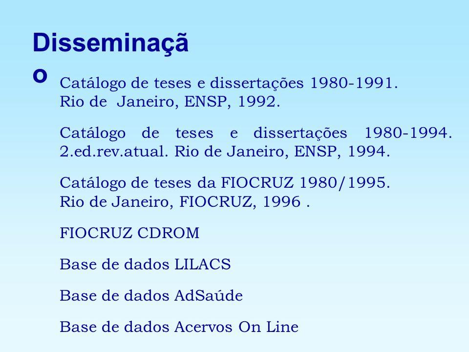 Disseminação Catálogo de teses e dissertações 1980-1991.