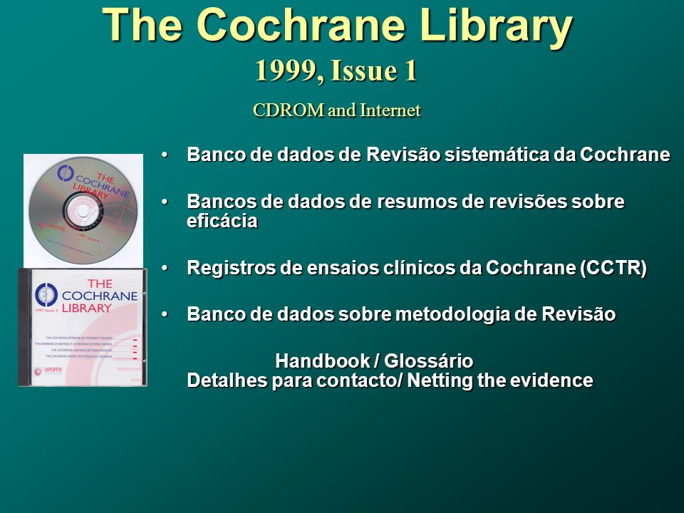The Cochrane Library 1999, Issue 1 CDROM and Internet