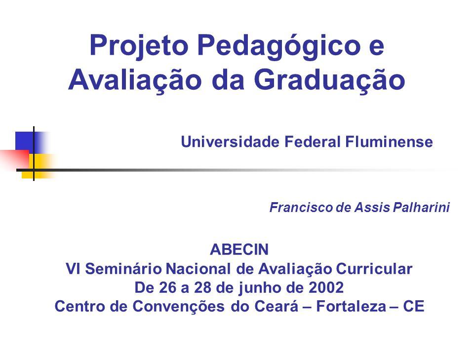 Projeto Pedagógico e Avaliação da Graduação