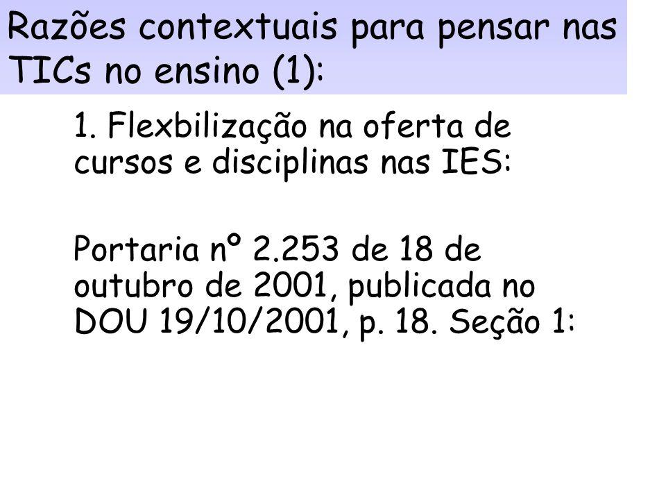 Razões contextuais para pensar nas TICs no ensino (1):