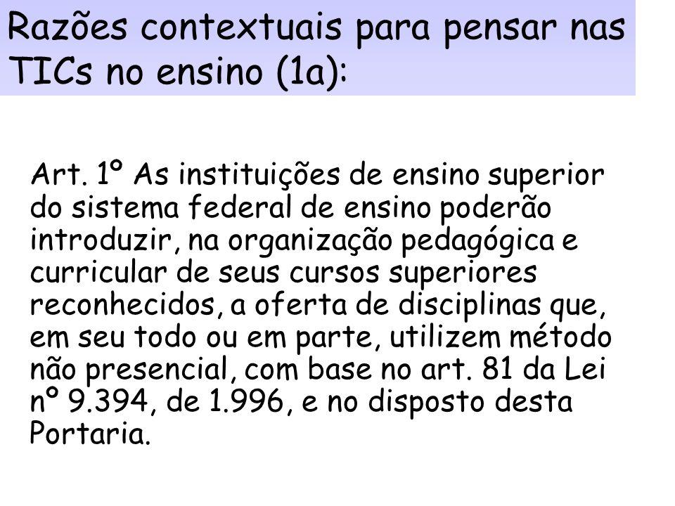 Razões contextuais para pensar nas TICs no ensino (1a):