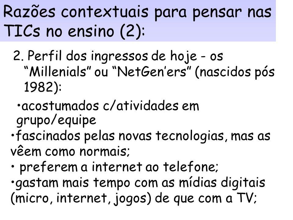 Razões contextuais para pensar nas TICs no ensino (2):