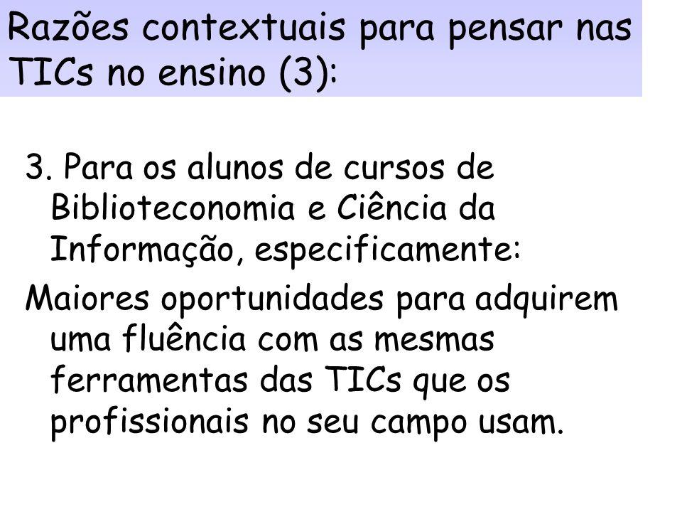 Razões contextuais para pensar nas TICs no ensino (3):