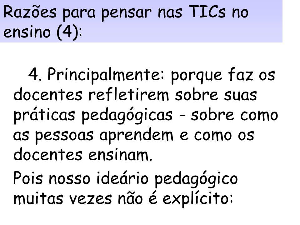 Razões para pensar nas TICs no ensino (4):