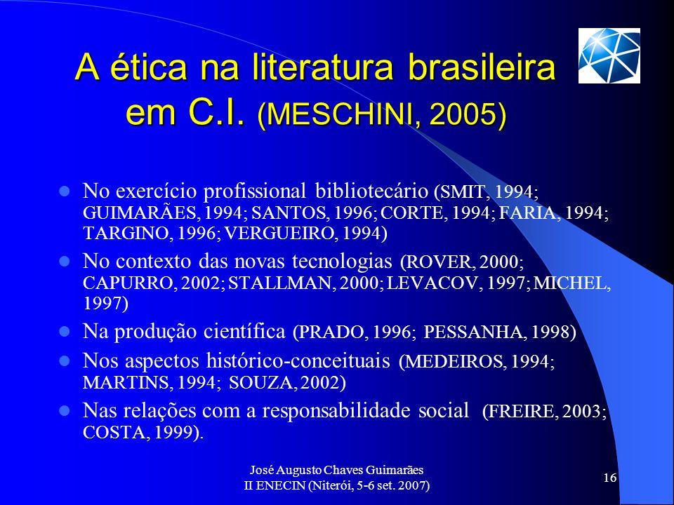 A ética na literatura brasileira em C.I. (MESCHINI, 2005)