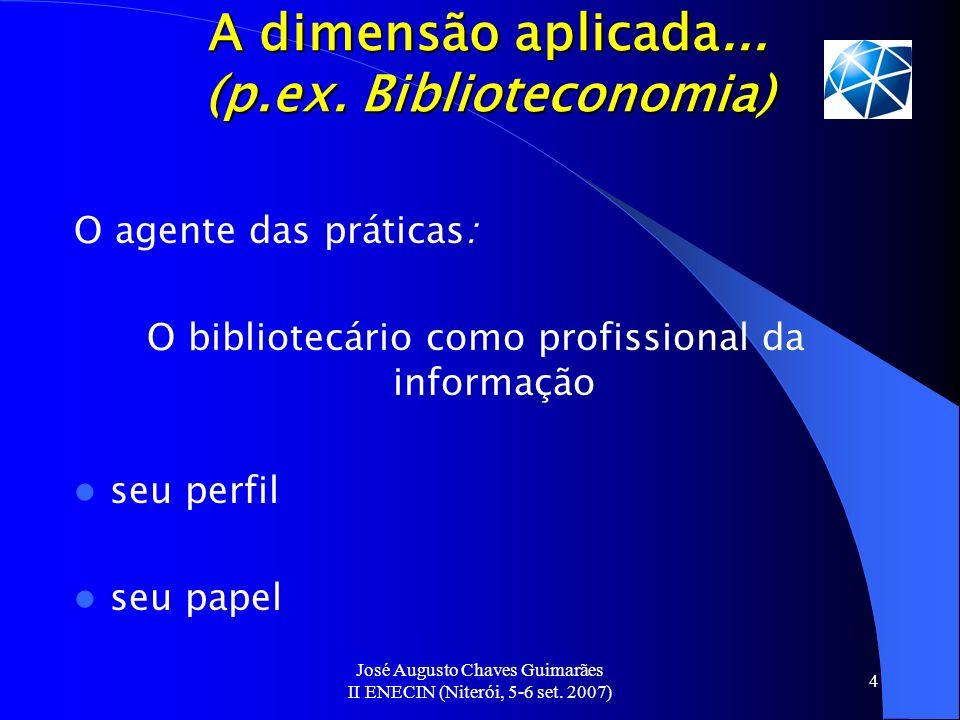 A dimensão aplicada... (p.ex. Biblioteconomia)